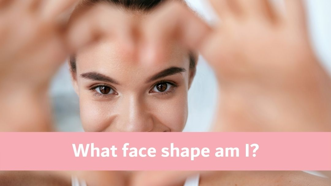 What face shape am I?